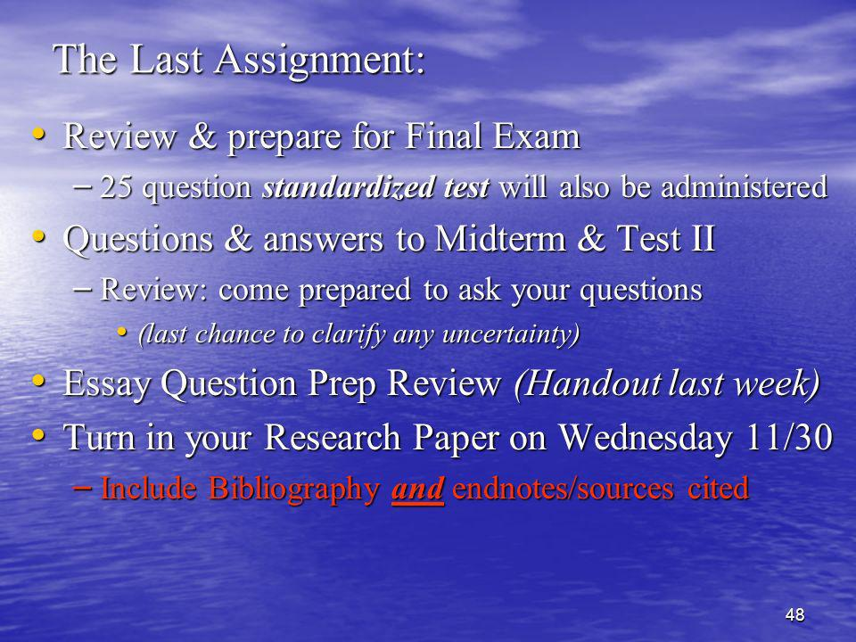 The Last Assignment: Review & prepare for Final Exam