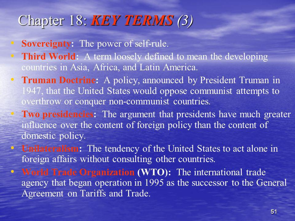 Chapter 18: KEY TERMS (3) Sovereignty: The power of self-rule.