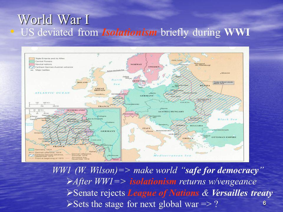 World War I US deviated from Isolationism briefly during WWI