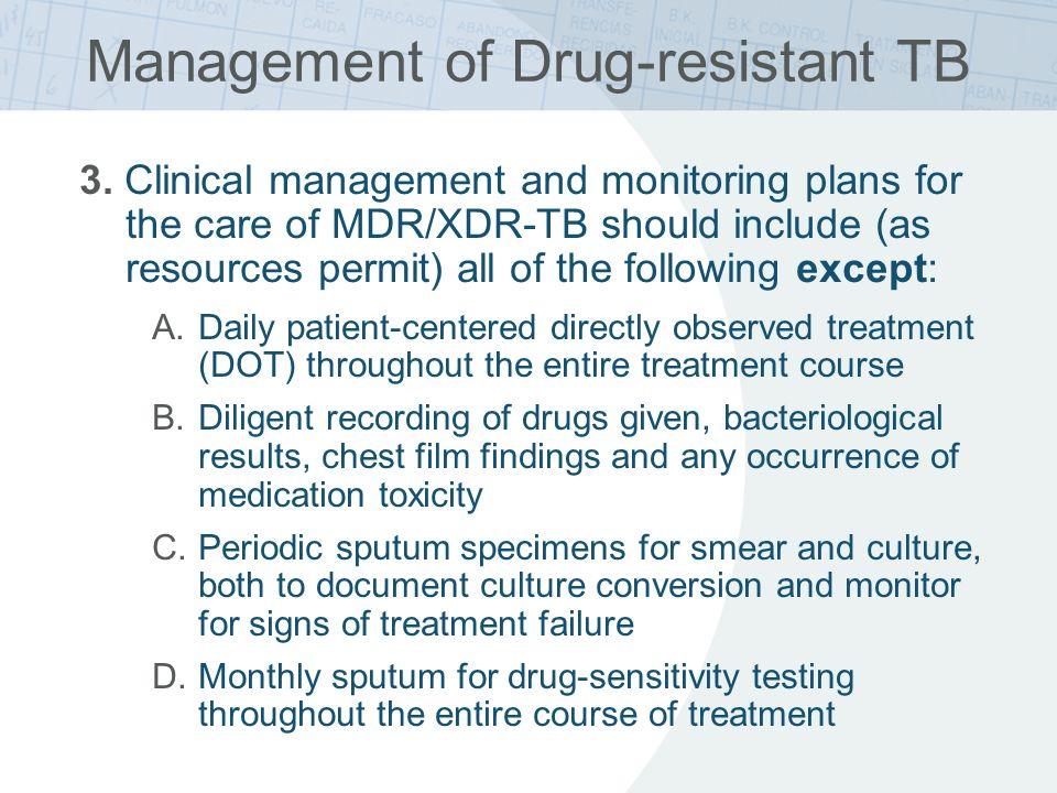 Management of Drug-resistant TB