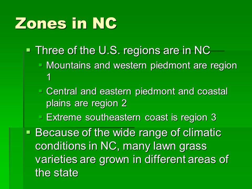 Zones in NC Three of the U.S. regions are in NC
