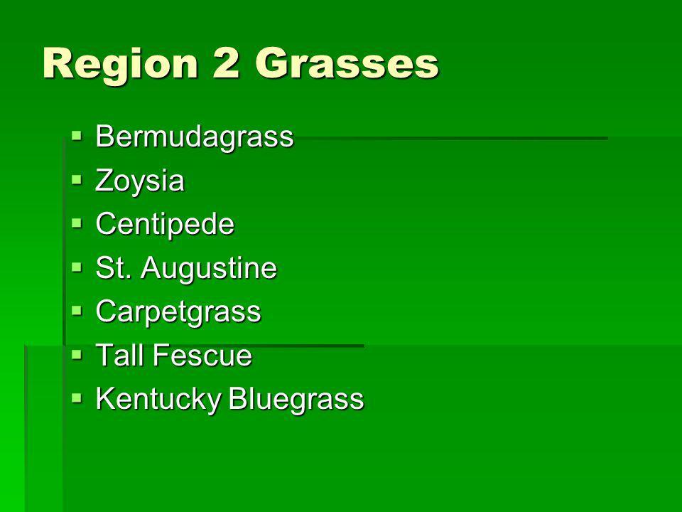 Region 2 Grasses Bermudagrass Zoysia Centipede St. Augustine