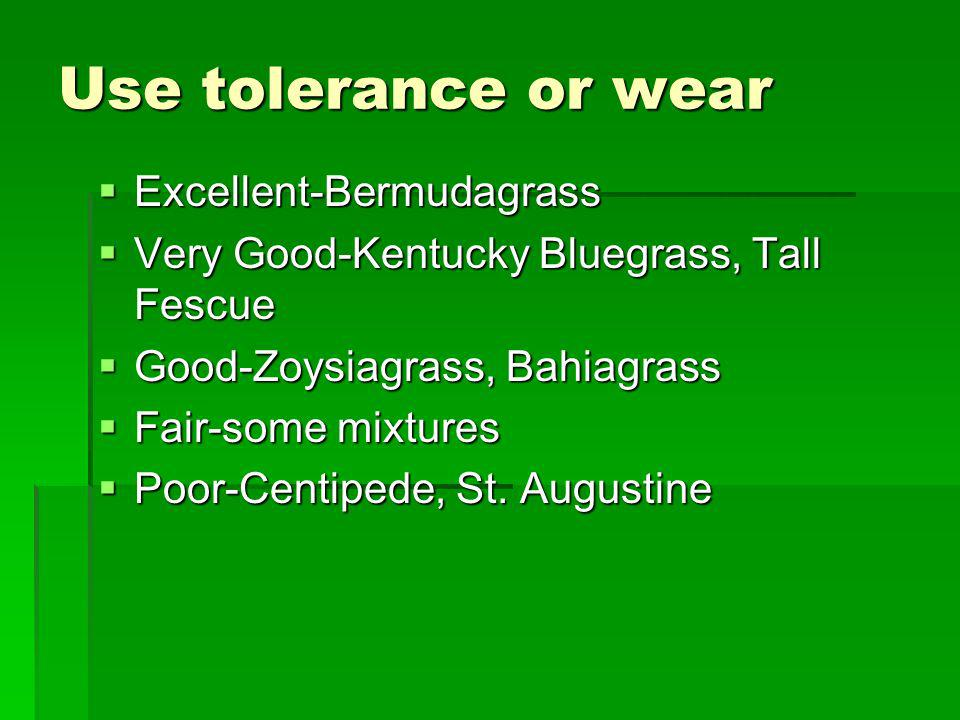 Use tolerance or wear Excellent-Bermudagrass