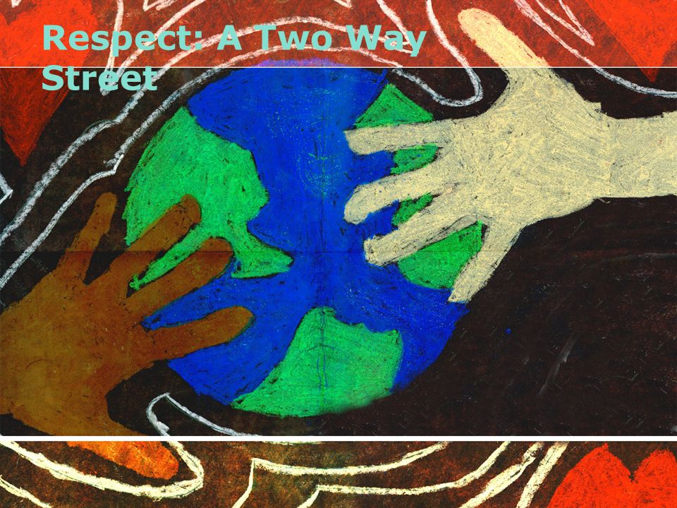 Respect: A Two Way Street