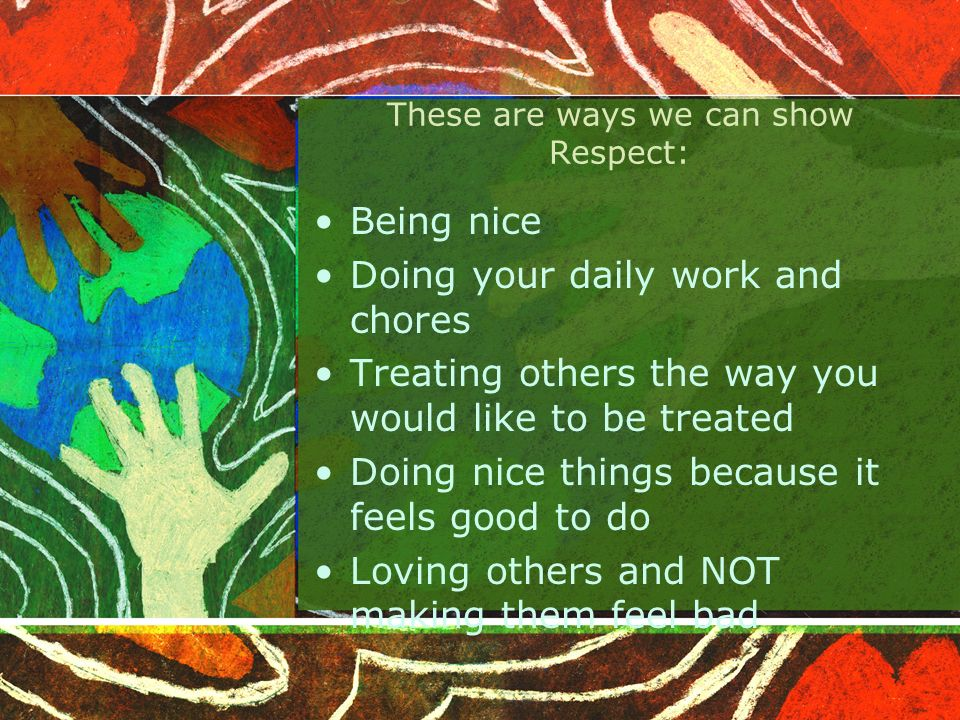 These are ways we can show Respect: