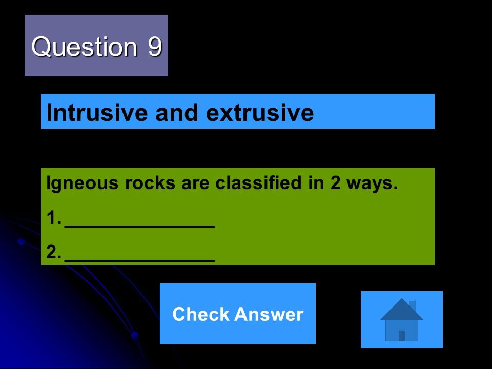Question 9 Intrusive and extrusive