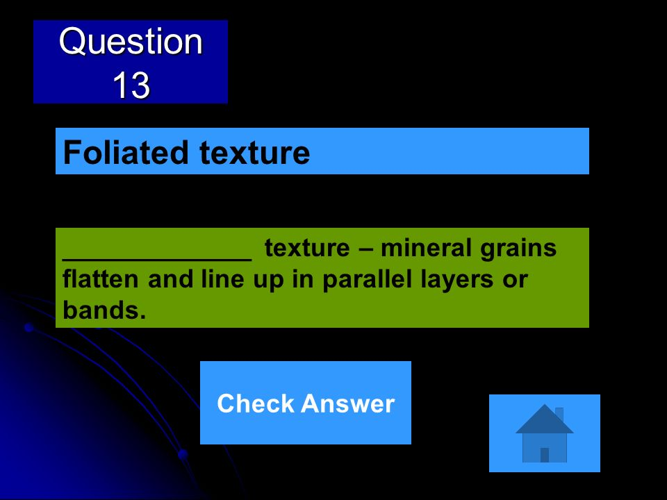 Question 13 Foliated texture
