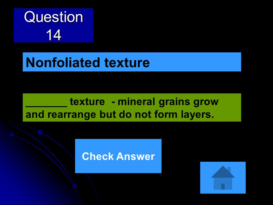 Question 14 Nonfoliated texture