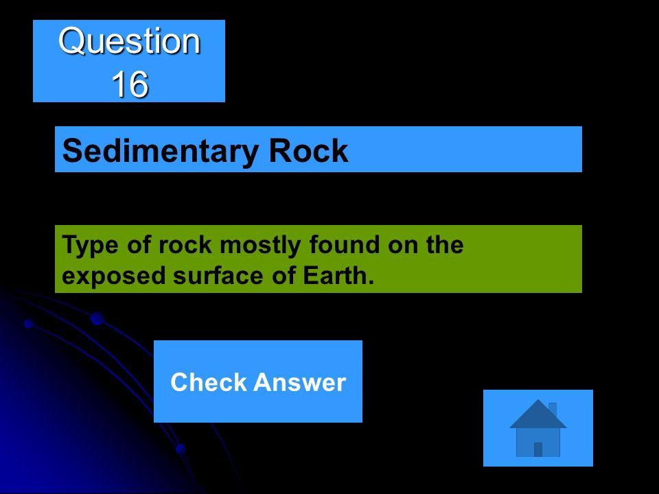 Question 16 Sedimentary Rock
