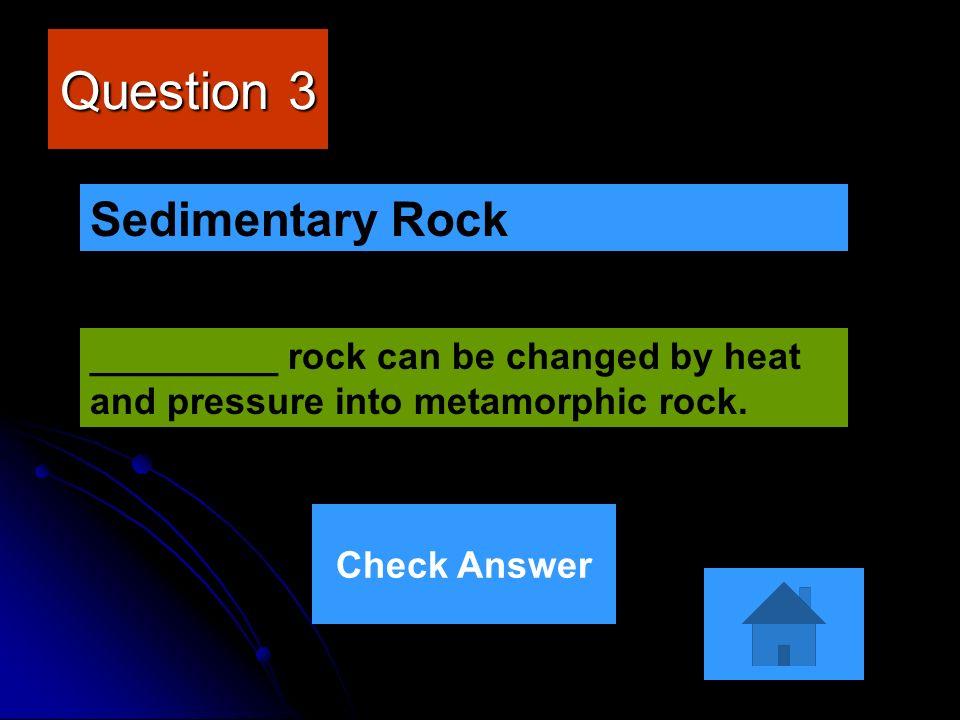 Question 3 Sedimentary Rock