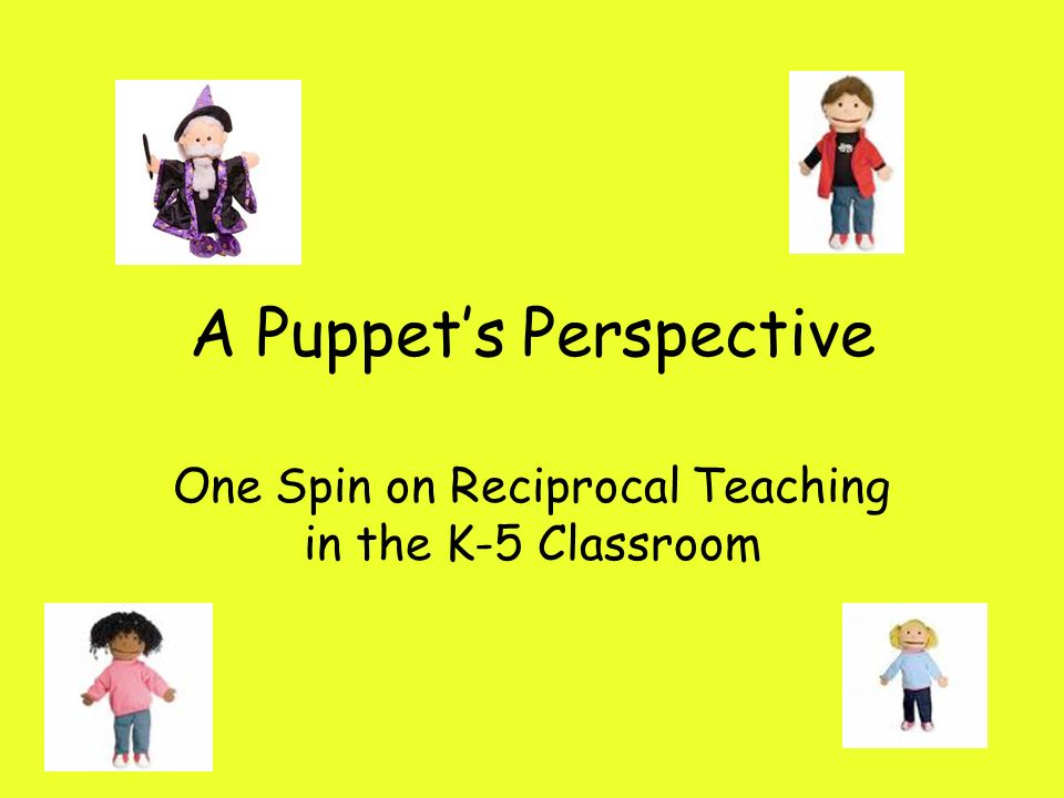 A Puppet's Perspective