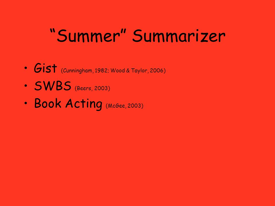 Summer Summarizer Gist (Cunningham, 1982; Wood & Taylor, 2006)