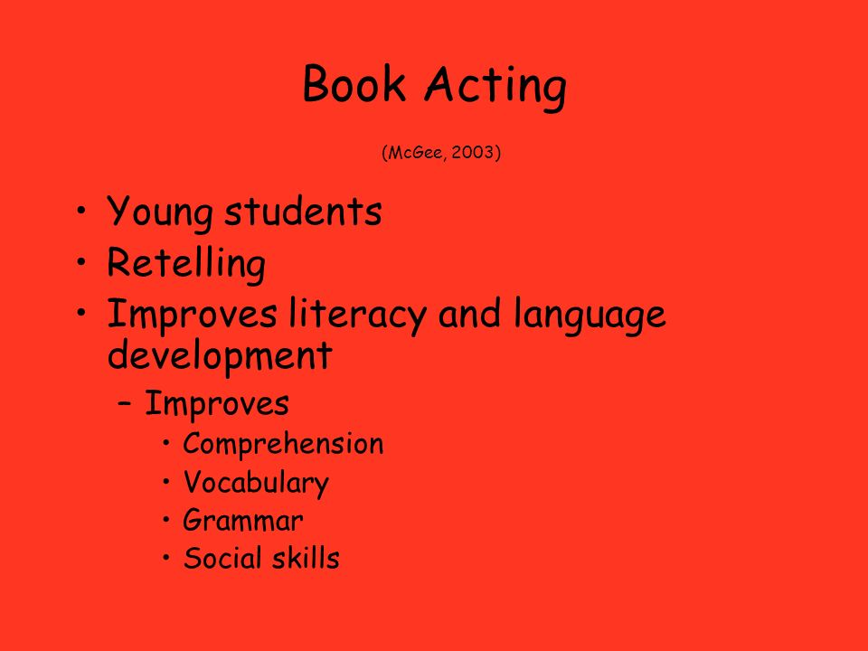 Book Acting (McGee, 2003) Young students Retelling