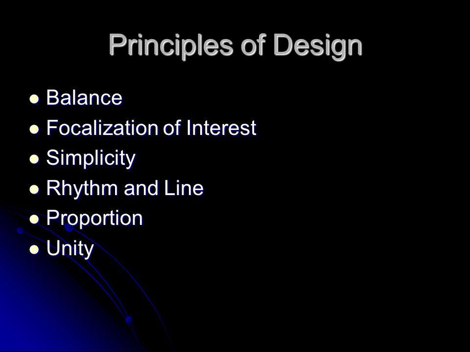 Principles of Design Balance Focalization of Interest Simplicity