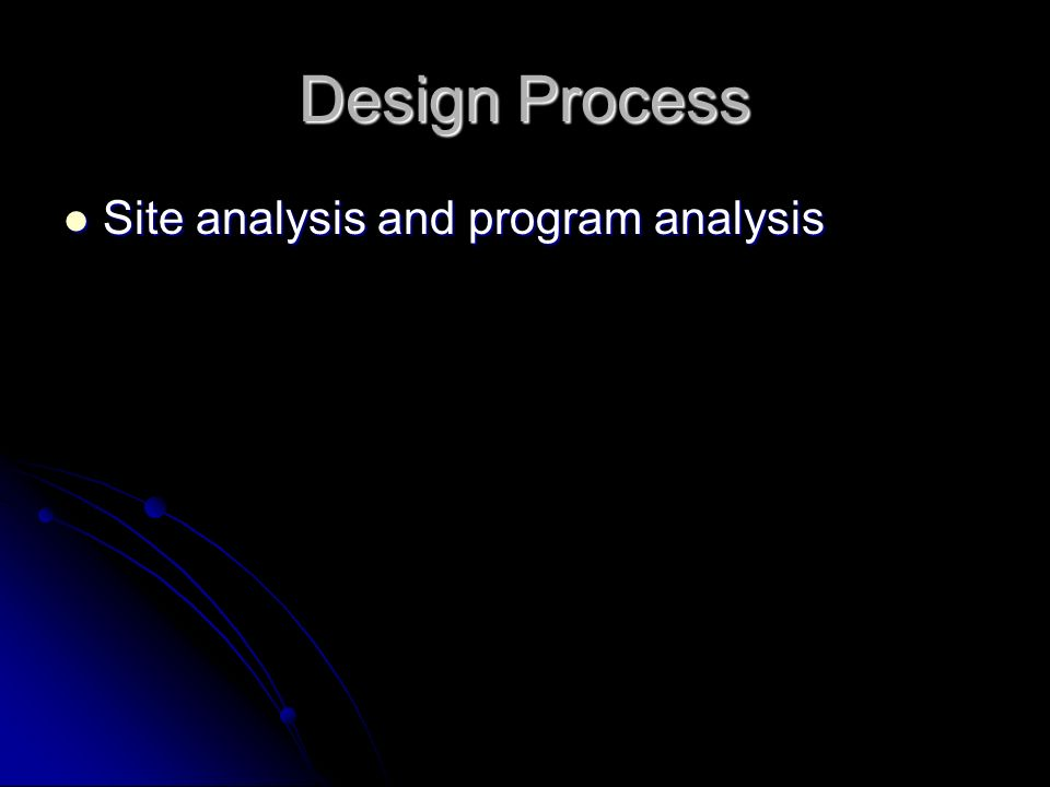 Design Process Site analysis and program analysis