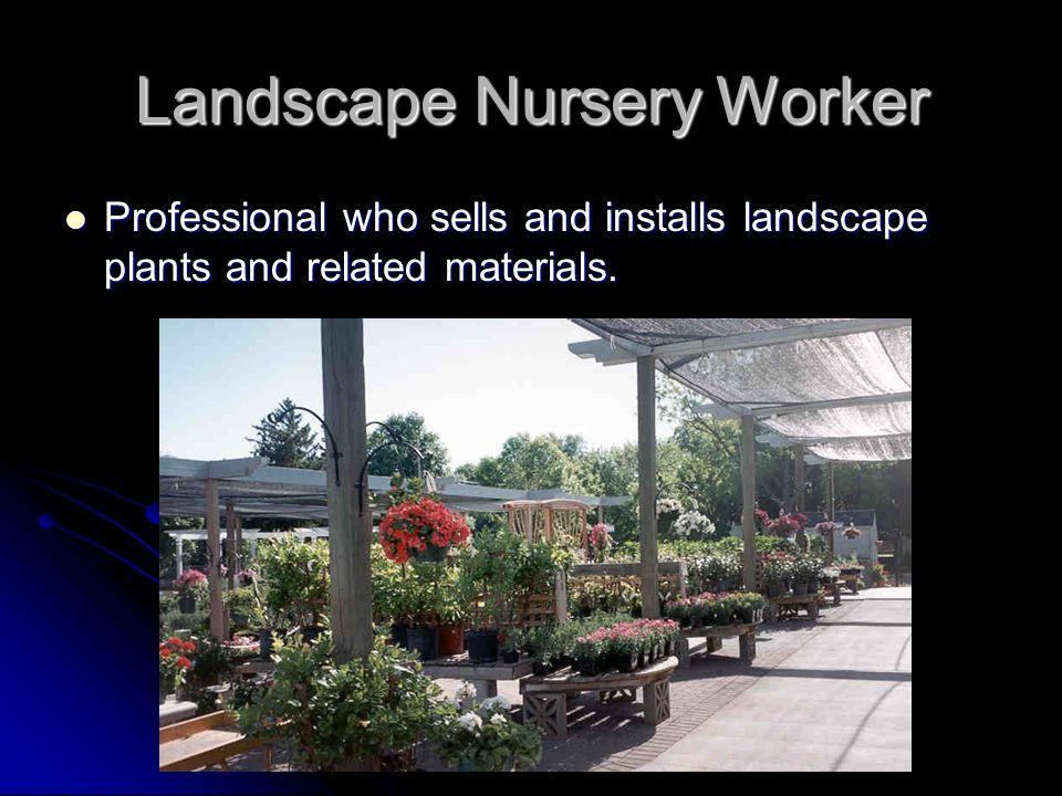 Landscape Nursery Worker