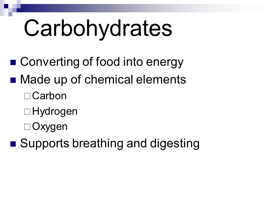 Carbohydrates Converting of food into energy