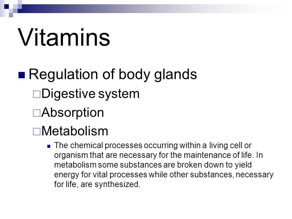 Vitamins Regulation of body glands Digestive system Absorption