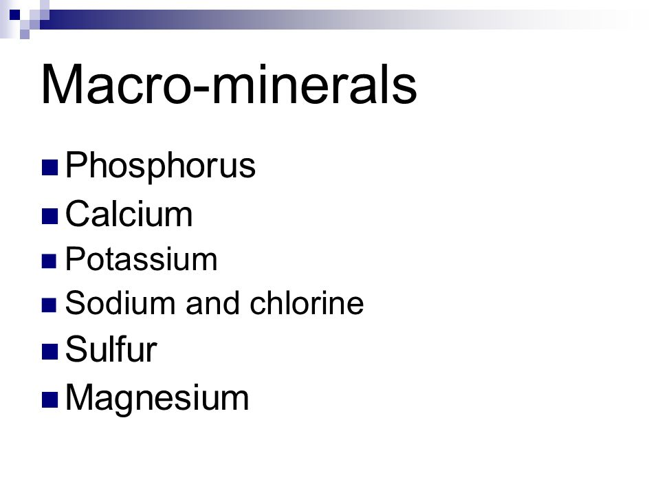 Macro-minerals Phosphorus Calcium Sulfur Magnesium Potassium