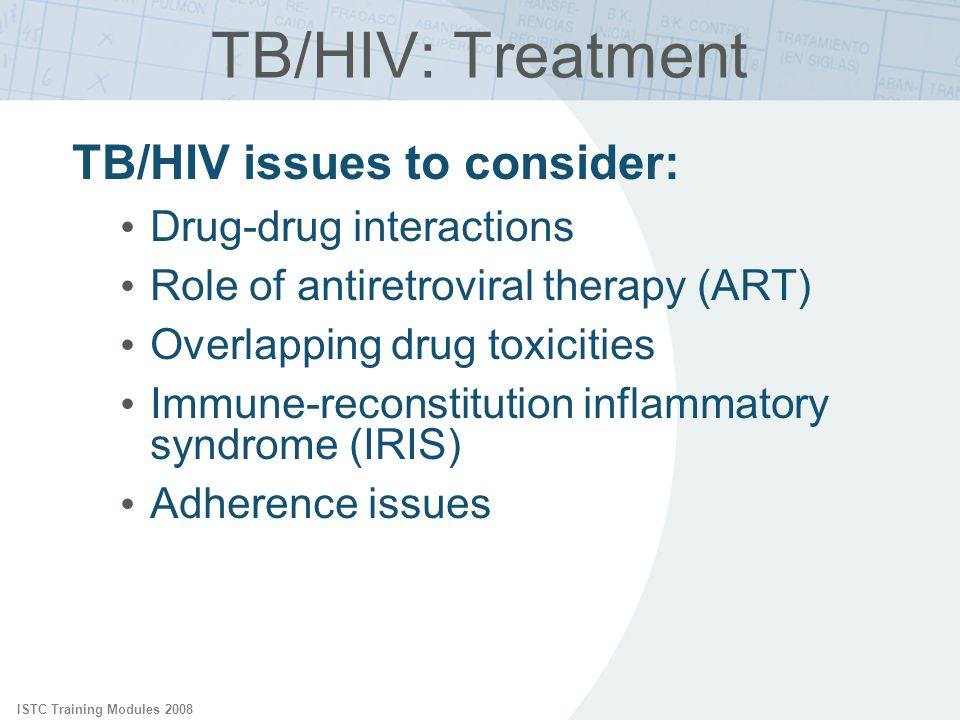 TB/HIV: Treatment TB/HIV issues to consider: Drug-drug interactions
