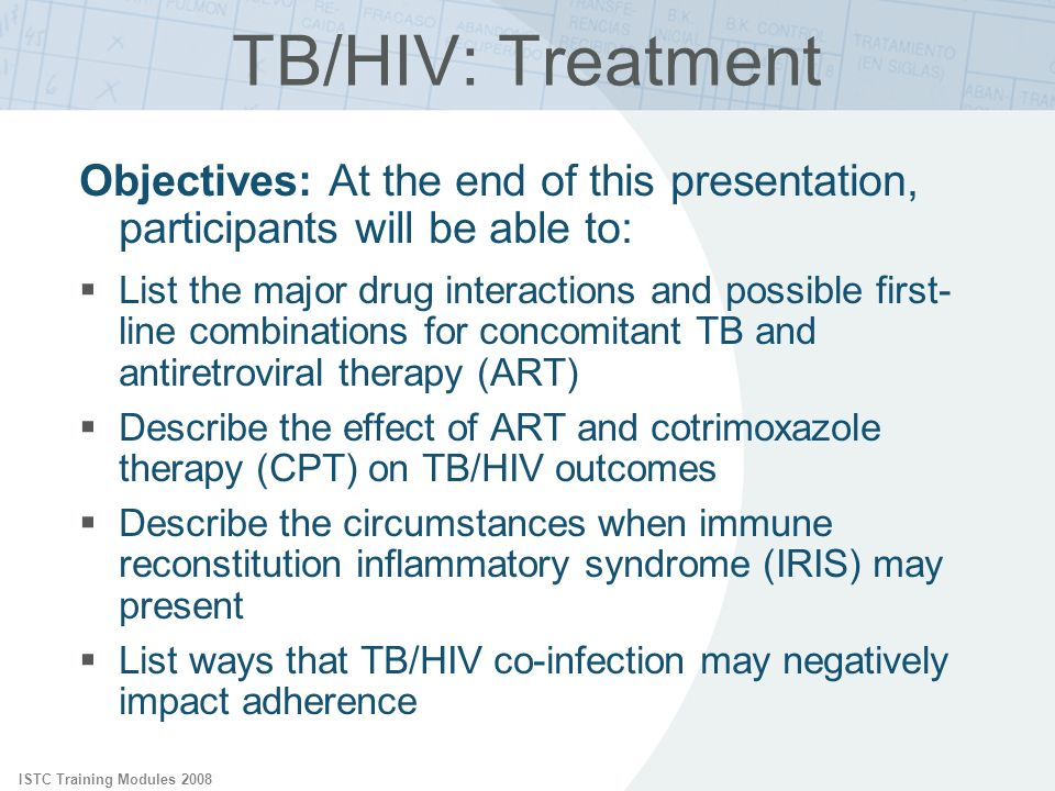 TB/HIV: Treatment Objectives: At the end of this presentation, participants will be able to: