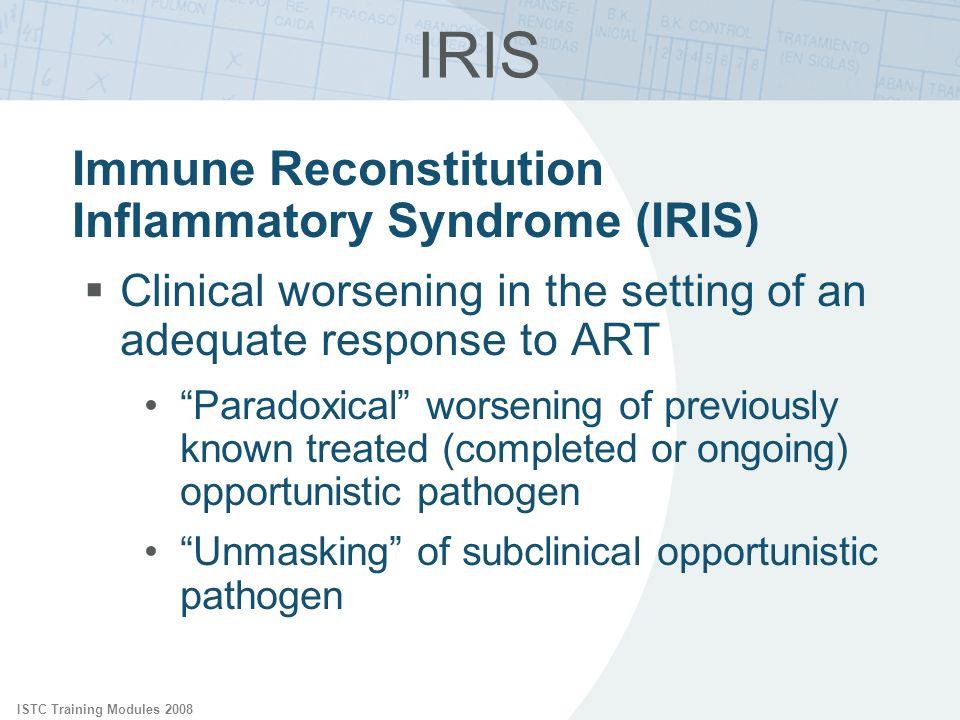IRIS Immune Reconstitution Inflammatory Syndrome (IRIS)