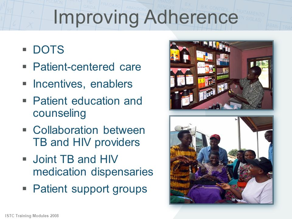 Improving Adherence DOTS Patient-centered care Incentives, enablers