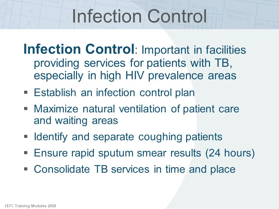 Infection Control Infection Control: Important in facilities providing services for patients with TB, especially in high HIV prevalence areas.