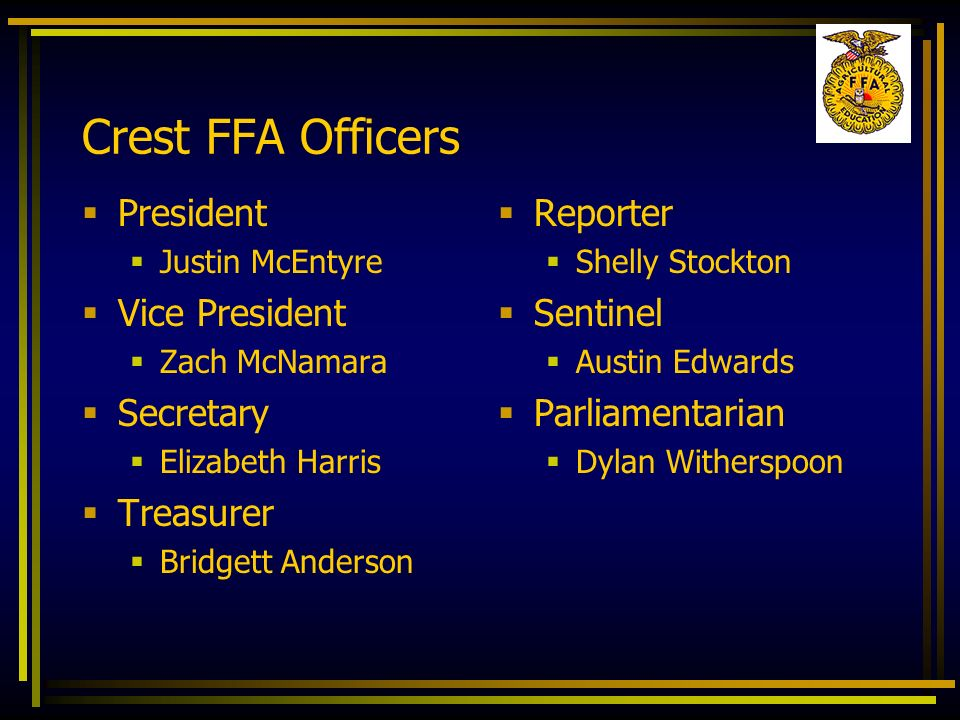 Crest FFA Officers President Vice President Secretary Treasurer