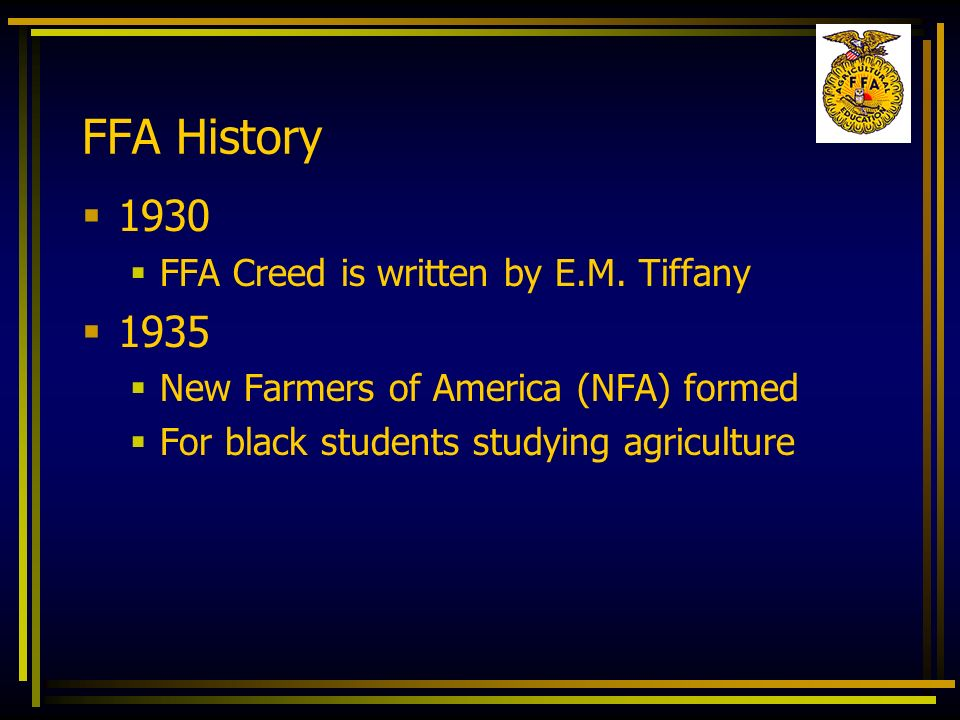 FFA History FFA Creed is written by E.M. Tiffany