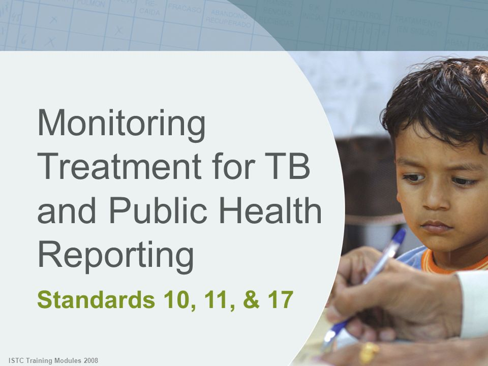 Monitoring Treatment for TB and Public Health Reporting