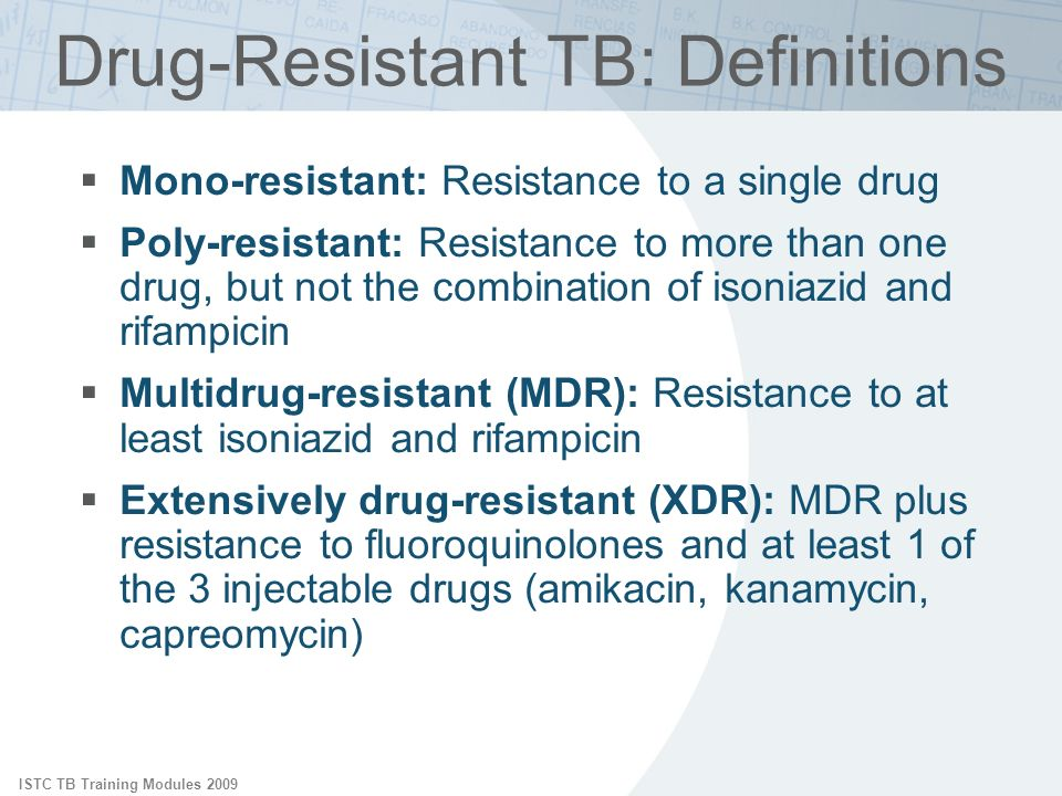 multidrug resistant tb This information sheet discusses multidrug-resistant tb (mdr tb), a strain of tb that is resistant to at least two of the best anti-tb drugs, isoniazid and rifampicin.