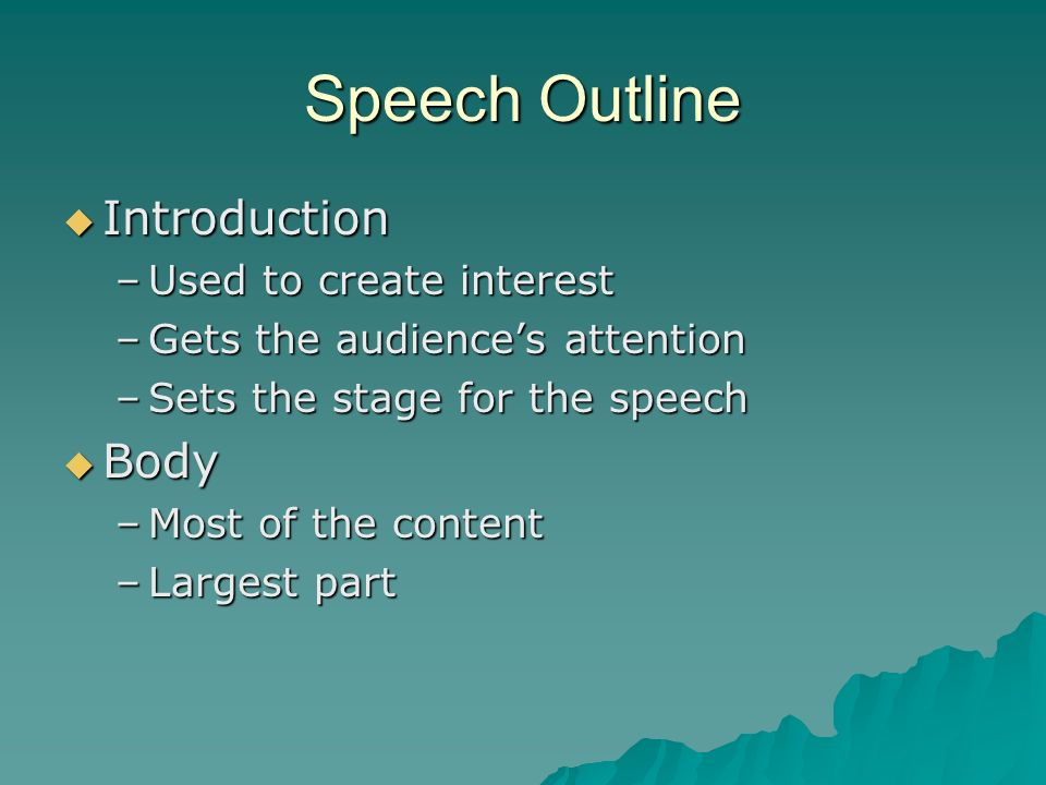 Speech Outline Introduction Body Used to create interest