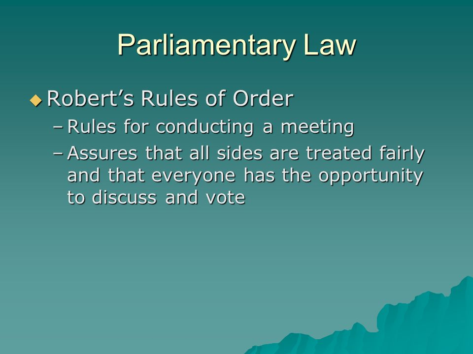 Parliamentary Law Robert's Rules of Order