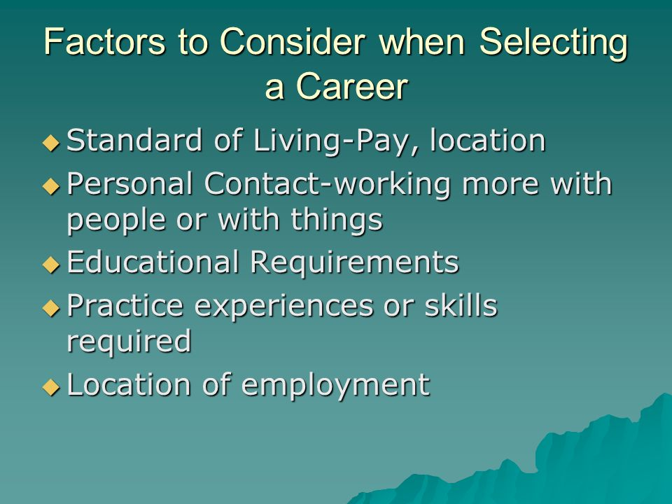 Factors to Consider when Selecting a Career