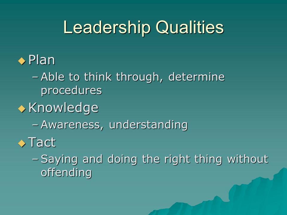 Leadership Qualities Plan Knowledge Tact