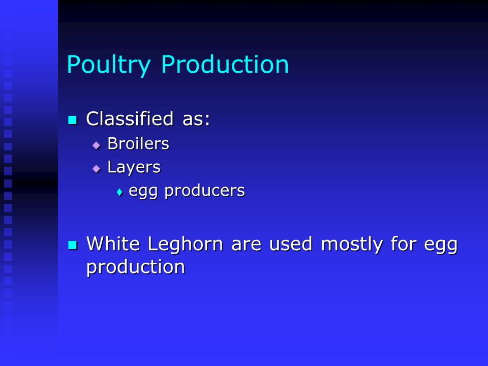Poultry Production Classified as: