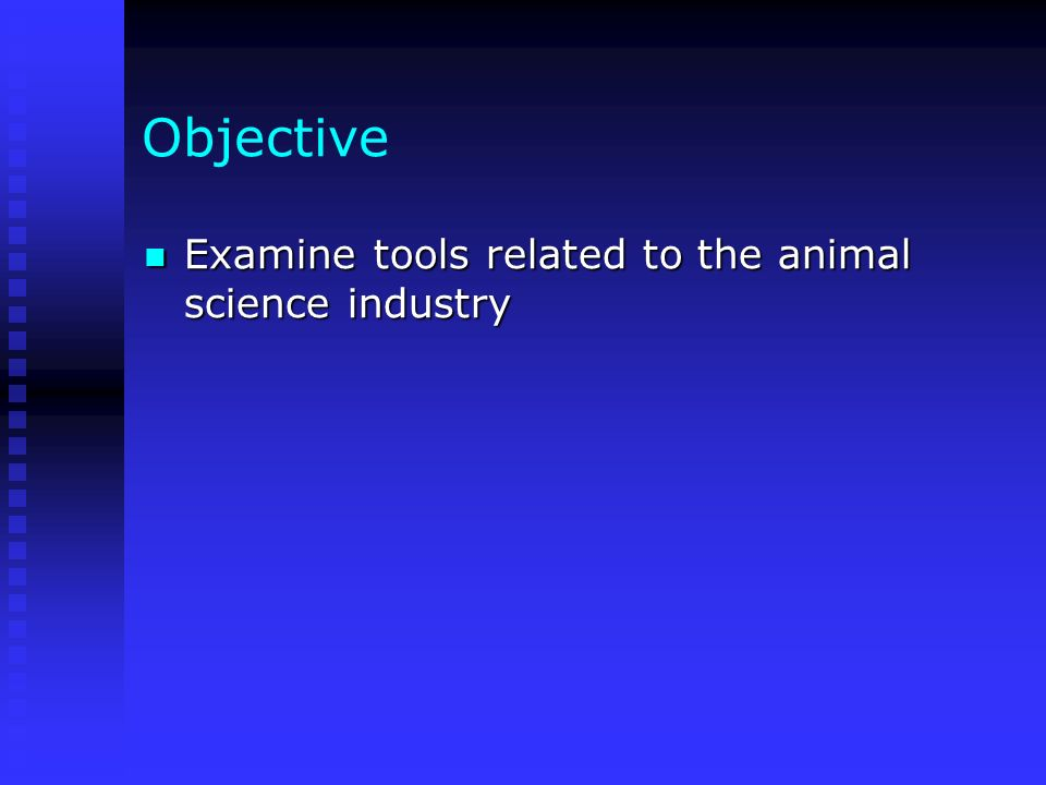 Objective Examine tools related to the animal science industry