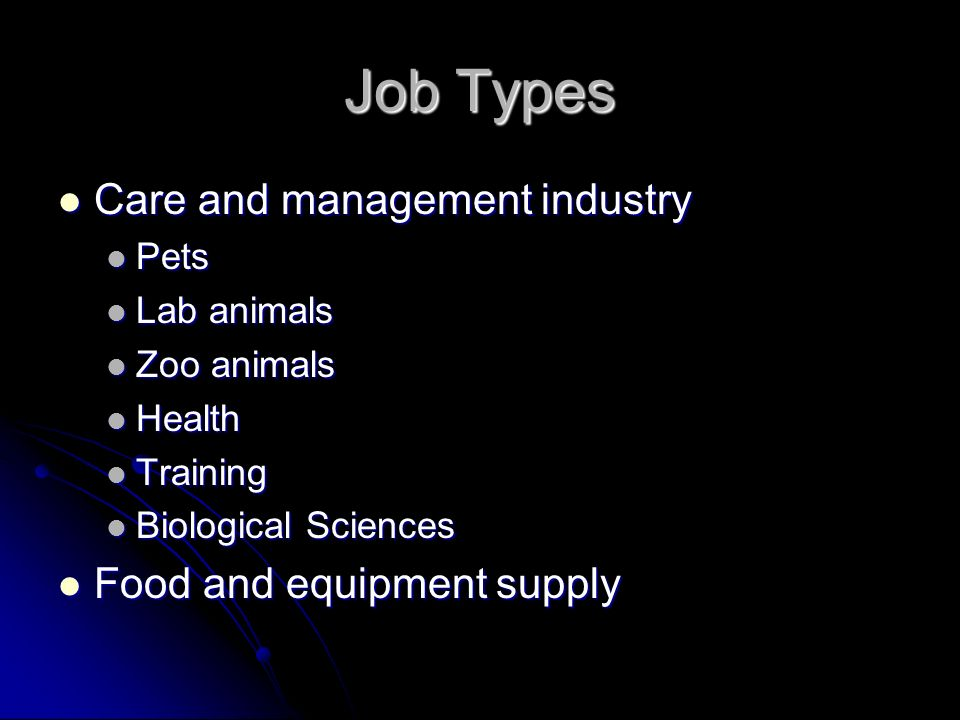 Job Types Care and management industry Food and equipment supply Pets