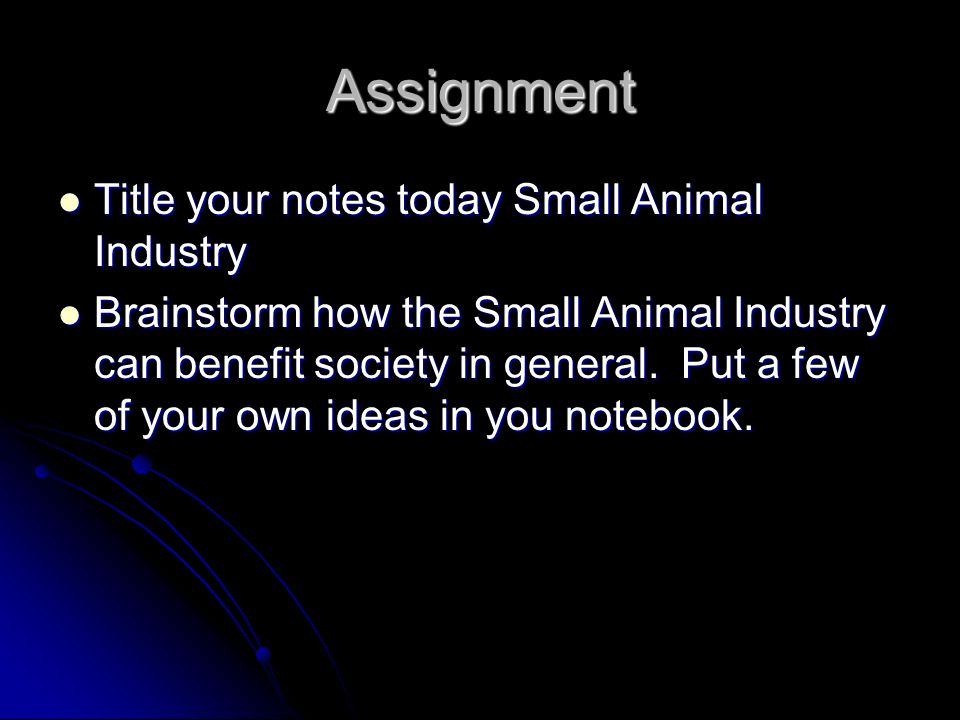 Assignment Title your notes today Small Animal Industry
