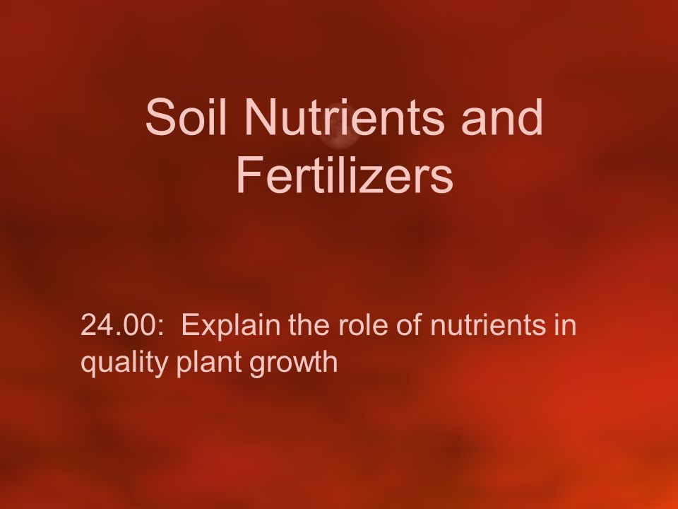 Soil Nutrients and Fertilizers