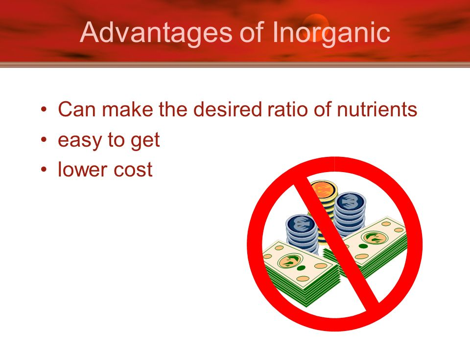 Advantages of Inorganic
