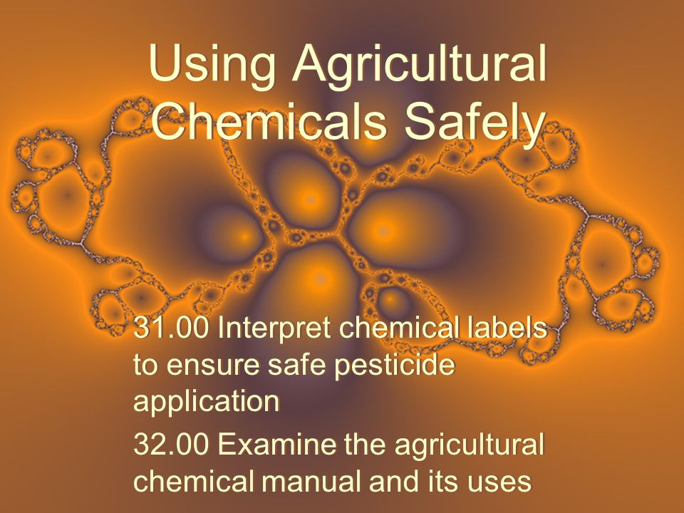 Using Agricultural Chemicals Safely