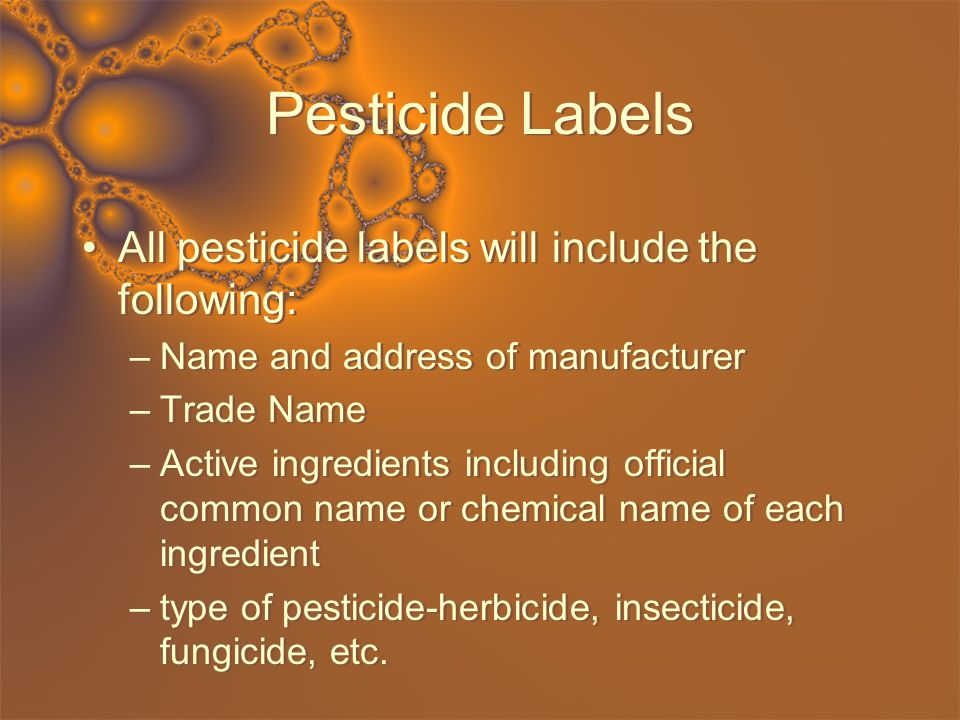 Pesticide Labels All pesticide labels will include the following: