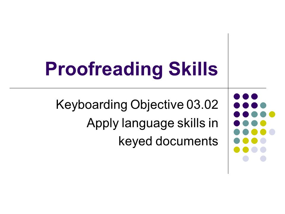 Keyboarding Objective Apply language skills in keyed documents