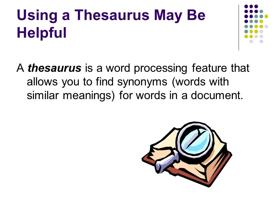 Using a Thesaurus May Be Helpful