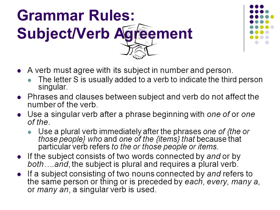 Grammar Rules: Subject/Verb Agreement