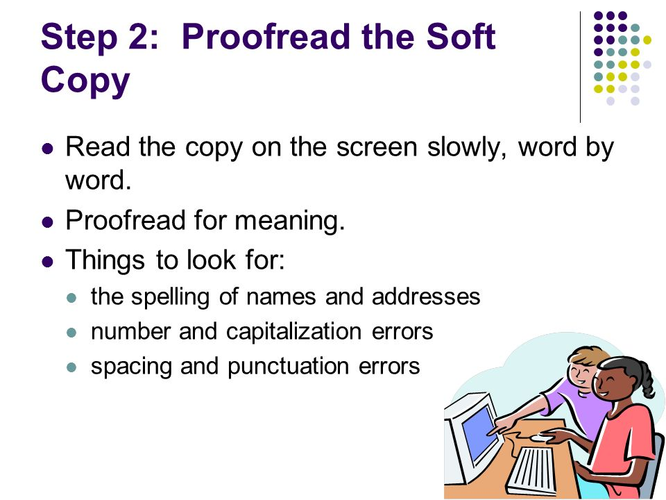 Step 2: Proofread the Soft Copy