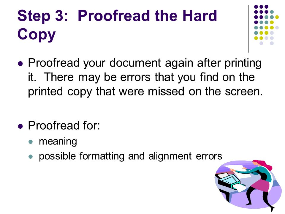 Step 3: Proofread the Hard Copy