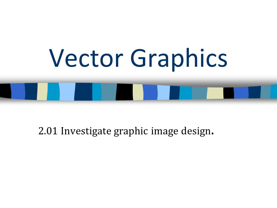 2.01 Investigate graphic image design.